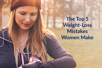 The Top 5 Weight Loss Mistakes Women Make